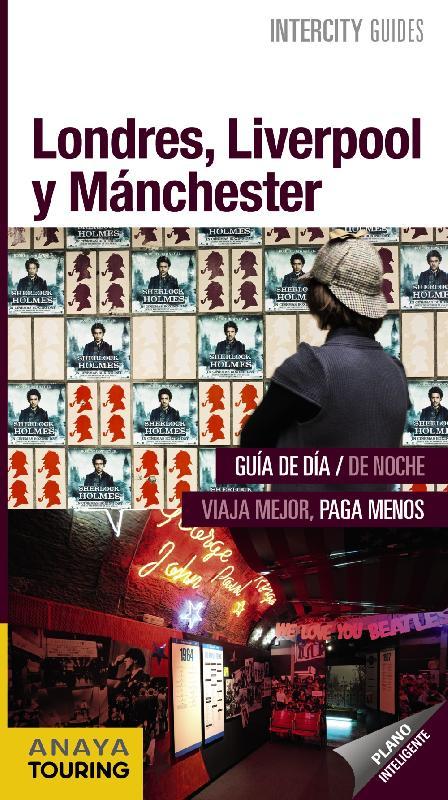 guías de ciudades Anaya Londres, Liverpool y Manchester