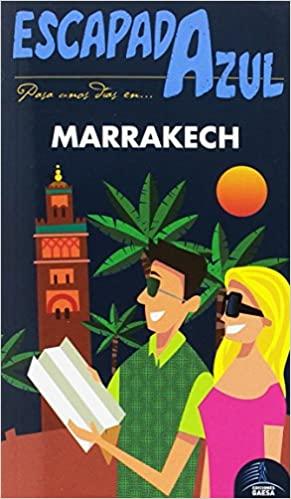 guias de viaje guia azul Marrakech Escapada